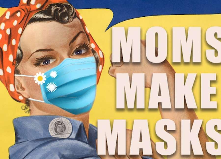 'Moms Make Masks'